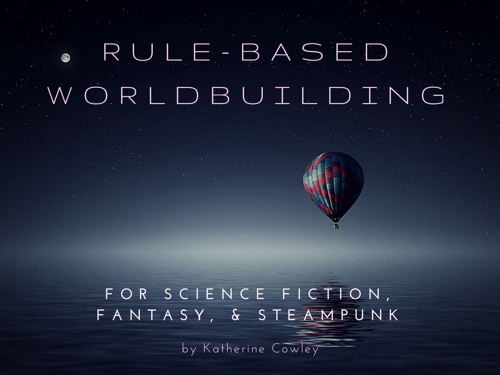 Rule Based Worldbuilding for Science Fiction, Fantasy, and Steampunk